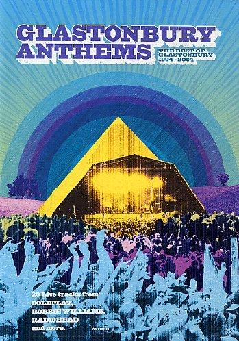 Glastonbury Anthems - The Best Of Glastonbury 1994 To 2004