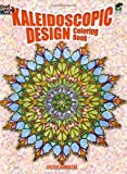 Kaleidoscopic Design Coloring Book (Dover Design Coloring Books)