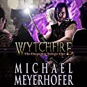 Wytchfire: The Dragonkin Trilogy, Book 1 (       UNABRIDGED) by Michael Meyerhofer Narrated by Craig Beck