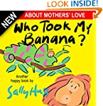 Children's Books: WHO TOOK MY BANANA?...