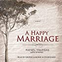 A Happy Marriage: A Novel (       UNABRIDGED) by Rafael Yglesias Narrated by Grover Gardner