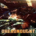 Dreadnought: Starship Blackbeard, Book 3 (       UNABRIDGED) by Michael Wallace Narrated by Steve Barnes