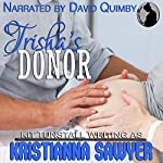 Trisha's Donor: Proper Breeding Book 2 | Kristianna Sawyer,Kit Tunstall