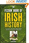 The Feckin' Book of Irish History: fo...