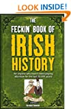 The Feckin' Book of Irish History: for anyone who hasn't been paying attention for the last 30,000 years (Feckin' Collection)