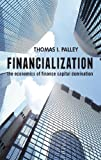 Financialization: The Economics of Finance Capital Domination
