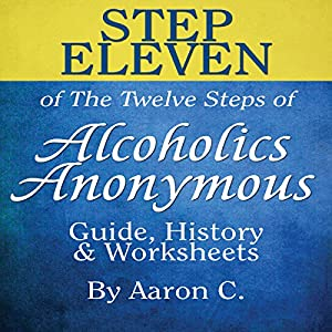 Step Eleven of the Twelve Steps of Alcoholics Anonymous Audiobook