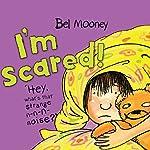 I'm Scared!: Kitty & Friends | Bel Mooney