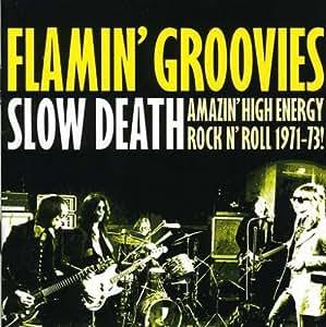 Slow Death. Amazin' High Energy Rock n' Roll 1971-73 !