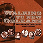 Walking To New Orleans - A History Of...