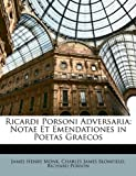 img - for Ricardi Porsoni Adversaria: Notae Et Emendationes in Poetas Graecos (Latin Edition) book / textbook / text book