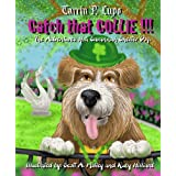 Catch That Collie!!! - Animal care and pets Children's eBooks Dogs ~ Tarrin P. Lupo