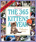 The 365 Days of Kittens a Year 2013 Calendar (Picture a Day Wall Calendar)