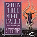 When True Night Falls: Coldfire Trilogy, Book 2 Audiobook by C. S. Friedman Narrated by R. C. Bray