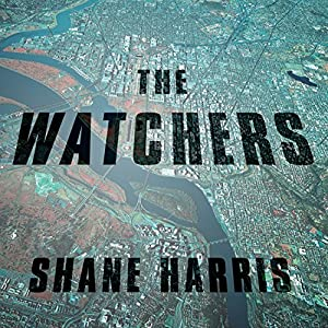 The Watchers: The Rise of America's Surveillance State | [Shane Harris]