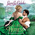Catch a Falling Heiress: An American Heiress in London (       UNABRIDGED) by Laura Lee Guhrke Narrated by Susan Ericksen