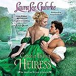 Catch a Falling Heiress: An American Heiress in London | Laura Lee Guhrke