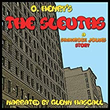 The Sleuths (       UNABRIDGED) by O. Henry Narrated by Glenn Hascall