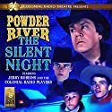 Powder River: The Silent Night  by Jerry Robbins Narrated by Derek Aalerud, Jerry Robbins, The Colonial Radio Players