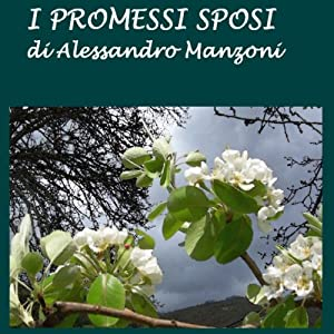 I Promessi Sposi [The Betrothed] | [Alessandro Manzoni]
