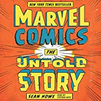 Marvel Comics: The Untold Story (       UNABRIDGED) by Sean Howe Narrated by Stephen Hoye