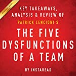 The Five Dysfunctions of a Team: A Leadership Fable, by Patrick Lencioni: Key Takeaways, Analysis & Review |  Instaread