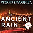 The Ancient Rain: A North Beach Mystery Audiobook by Domenic Stansberry Narrated by Jonathan Davis
