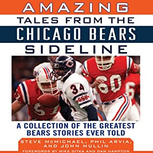 Amazing Tales from the Chicago Bears Sideline: A Collection of the Greatest Bears Stories Ever Told | [Steve McMichael, John Mullin, Phil Arvia]