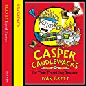 Casper Candlewacks in the Time Travelling Toaster Audiobook by Ivan Brett Narrated by David Thorpe