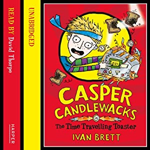 Casper Candlewacks in the Time Travelling Toaster Audiobook