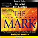 The Mark: Left Behind Series, Book 8 (       UNABRIDGED) by Tim LaHaye, Jerry Jenkins Narrated by Jack Sondericker