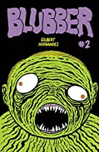 Blubber #2 by Gilbert Hernandez