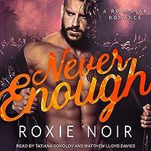 Never Enough Audiobook by Roxie Noir Narrated by Matthew Lloyd Davies, Tatiana Sokolov
