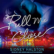 Pull Me Close: Panic Series, Book 1 Audiobook by Sidney Halston Narrated by Joe Arden, Aletha George