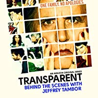 Transparent: Behind the Scenes with Jeffrey Tambor  by Jeffrey Tambor Narrated by Jeffrey Tambor