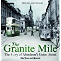 The Granite Mile: The Story of Aberdeen's Union Street