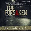 The Forsaken: A Thriller (       UNABRIDGED) by Estevan Vega Narrated by Steve Sherwood