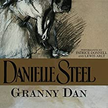 Granny Dan Audiobook by Danielle Steel Narrated by Patrice Donnell, Lewis Arlt