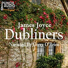 Dubliners: A Volume in the Collected Stories of the World's Greatest Writers Series Audiobook by James Joyce Narrated by Gerry O'Brien