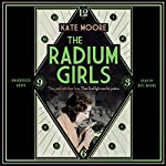 The Radium Girls: They Paid with Their Lives. Their Final Fight Was for Justice. | Kate Moore