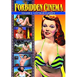 Forbidden Cinema, Volume 5: Classic Striptease Short Subjects of the 1930s-1950s