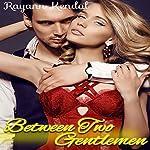 Between Two Gentlemen: Victorian Historical MFM | Rayann Kendal