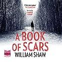 A Book of Scars Hörbuch von William Shaw Gesprochen von: Cameron Stewart