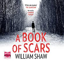 A Book of Scars (       UNABRIDGED) by William Shaw Narrated by Cameron Stewart