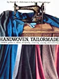 img - for Handwoven Tailormade: A Tandem Guide to Fabric Designing, Weaving, Sewing and Tailoring book / textbook / text book