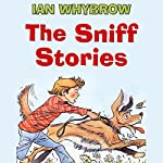 The Sniff Stories | Ian Whybrow