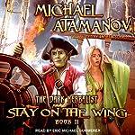 Stay on the Wing: The Dark Herbalist, Book 2   Michael Atamanov,Andrew Schmitt