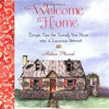 img - for By Melissa Placzek Welcome Home: Simple Tips for Turning Your House into a Luxurious Retreat [Hardcover] book / textbook / text book
