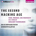 The Second Machine Age: Work, Progress, and Prosperity in a Time of Brilliant Technologies Hörbuch von Erik Brynjolfsson, Andrew McAfee Gesprochen von: Jeff Cummings