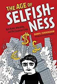 Book Cover: The Age of Selfishness: Ayn Rand, Morality, and the Financial Crisis